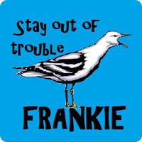 Stay out of Trouble Frankie